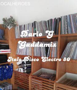 DARIO G – GADDAMIX – ITALO DISCO intw. #LOCALHEROES