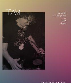 Dax DJ @ TAM – Sabado 17 de Junio